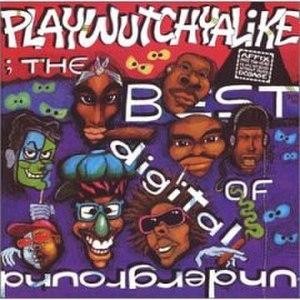 Playwutchyalike: The Best of Digital Underground - Image: Playwutchyalike