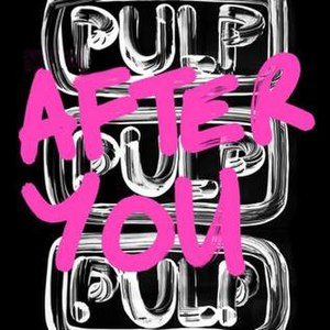 After You (Pulp song) - Image: Pulp After You