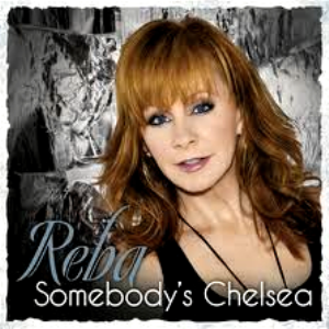 Somebody's Chelsea - Image: Reba Mc Entire Somebody's Chelsea