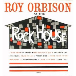 Roy Orbison at the Rock House - Image: Roy Orbison at the Rock House