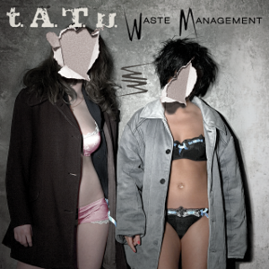 Waste Management (album) - Image: Tatu waste management