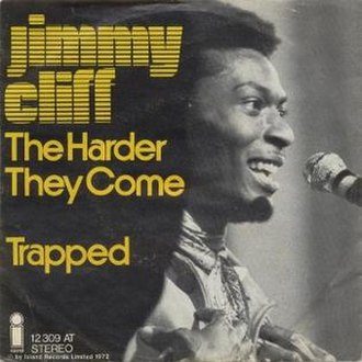 The Harder They Come (song) - Image: The Harder They Come by Jimmy Cliff 1972 front cover German Spain single
