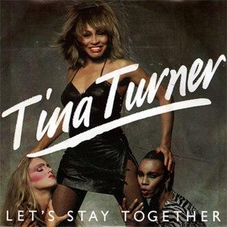 Let's Stay Together (Al Green song) - Image: Tina Turner Let's Stay Together