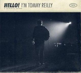 <i>Hello! Im Tommy Reilly</i> 2010 studio album by Tommy Reilly
