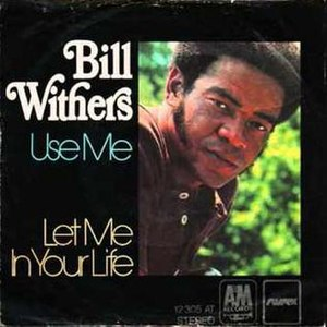 Use Me (Bill Withers song) - Image: Use Me Bill Withers