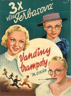 <i>Vandiny trampoty</i> 1938 film by Miroslav Cikán