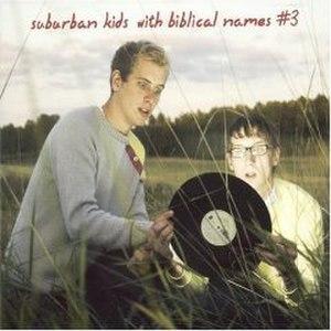 3 (Suburban Kids with Biblical Names album) - Image: 3 (Suburban Kids with Biblical Names album)