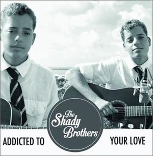 Addicted to Your Love (The Shady Brothers song) - Image: Addicted To Your Love The Shady Brothers