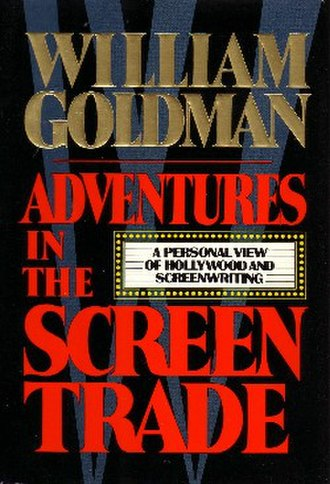 Adventures in the Screen Trade - First edition