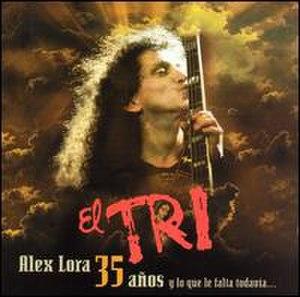 Alex Lora: 35 Años y lo Que le Falta Todavía - Image: Alex Lora 35 Años y lo Que le Falta Todavía