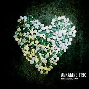 This Addiction - Image: Alkaline Trio This Addiction cover