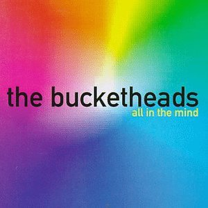 All in the Mind (album) - Image: All in the Mind The Bucketheads