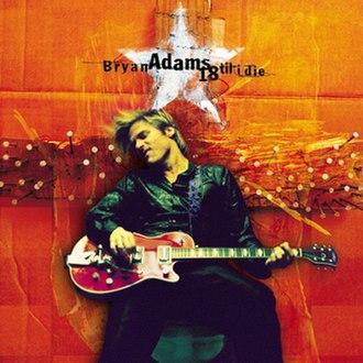 18 til I Die - Image: Bryan Adams 18 Til I Die
