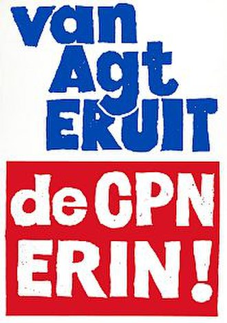 "Communist Party of the Netherlands - 1977 election poster which reads ""Van Agt out, CPN in"""