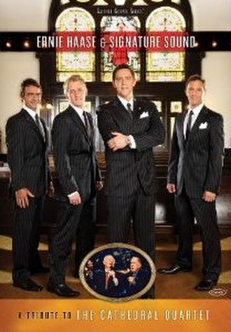 A Tribute to the Cathedral Quartet - Image: Ernie haase tribute cathedral dvd