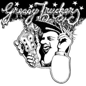 Greasy Truckers Party - Image: Greasy Truckers Party