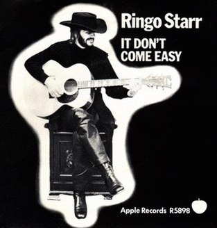 It Dont Come Easy 1971 single by Ringo Starr