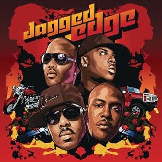 Jagged Edge (Jagged Edge album) - Image: Jagged Edge album cover