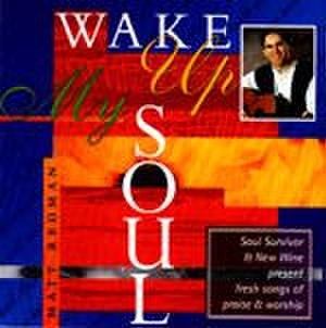 Wake Up My Soul - Image: Matt Redman Wake Up My Soul