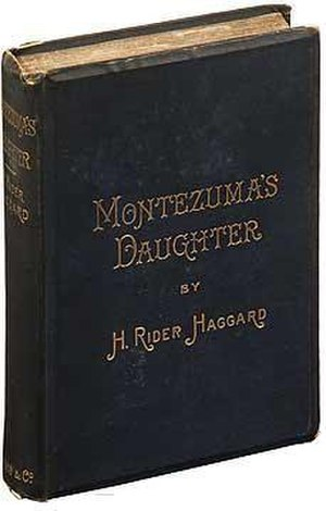 Montezuma's Daughter - First edition (publ. Longman & Co.)