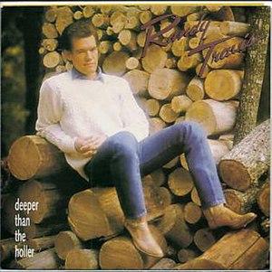 Deeper Than the Holler - Image: Randy Travis Deeper than the holler