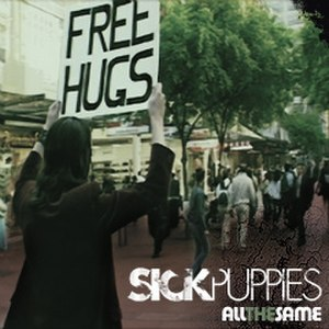 All the Same - Image: Sickpuppies 3