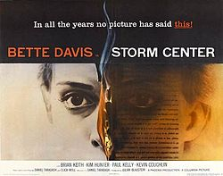 "The first Hollywood movie to overtly take on McCarthyism, Storm Center appeared in 1956. Bette Davis ""plays a small-town librarian who refuses, on principle, to remove a book called 'The Communist Dream' from the shelves when the local council deems it subversive."""