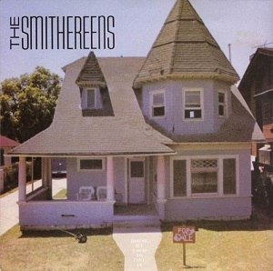 House We Used to Live In - Image: The Smithereens House We Used to Live In