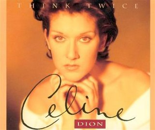 Think Twice (Celine Dion song) 1994 single by Celine Dion