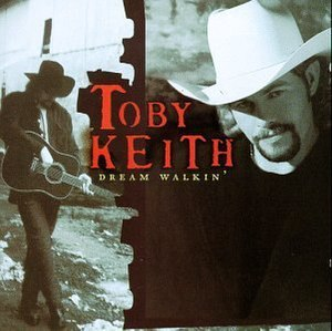 Dream Walkin' - Image: Toby Keith Dream Walkin
