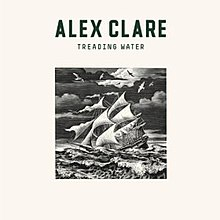 alex clare treading water