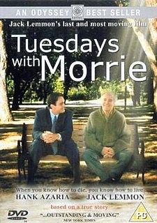 <i>Tuesdays with Morrie</i> (film) 1999 film based on the book by the same name directed by Mick Jackson