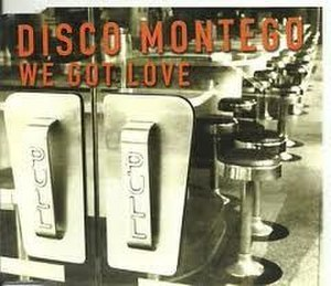 We Got Love (Disco Montego song) - Image: We Got Love by Disco Montego