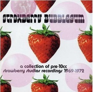 Strawberry Bubblegum: A Collection of Pre-10CC Strawberry Studio Recordings 1969–1972 - Image: 10cc strawberry
