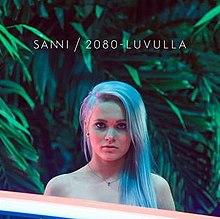 Sanni 2080-Luvulla