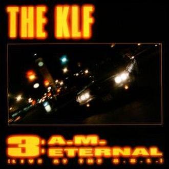 3 a.m. Eternal - Image: 3 a.m. Eternal (The KLF album cover art)