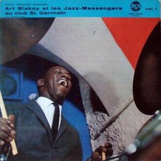 Art Blakey et les Jazz-Messengers au club St. Germain - Image: Art Blakey Jazz Messengers St. Germain Vol. 1