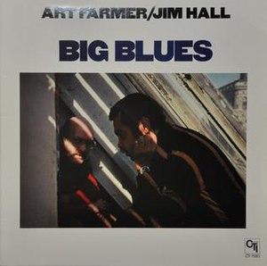 Big Blues (Art Farmer album) - Image: Big Blues (Art Farmer album)