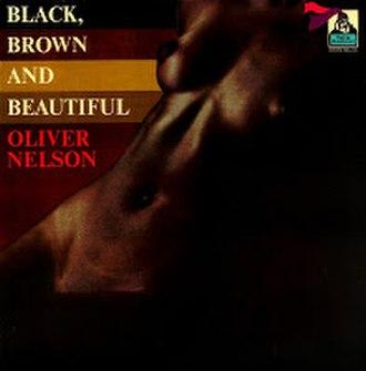Black, Brown and Beautiful - Image: Black, Brown and Beautiful