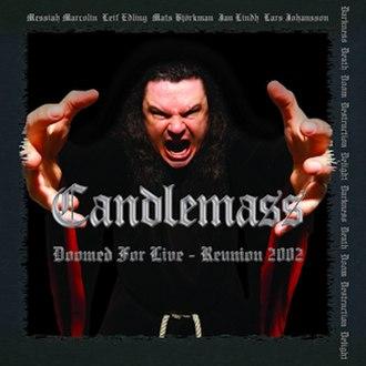 Doomed for Live – Reunion 2002 - Image: Candlemass Reunion