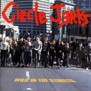 Wild in the Streets (Circle Jerks album) - Image: Circle Jerks Wild in the Streets