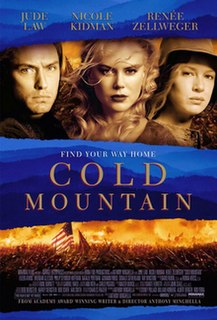 <i>Cold Mountain</i> (film) 2003 film drama set towards of the end of the American Civil War directed by Anthony Minghella