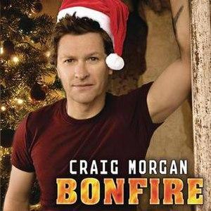 Bonfire (song) - Image: Craig Morgan Bonfire christmas singles cover