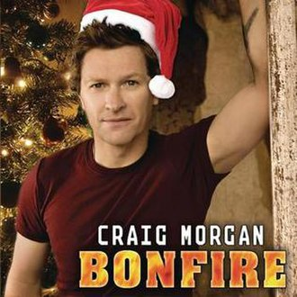 Bonfire (song) - Image: Craig Morgan Bonfire christmas singles cover