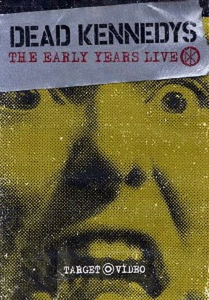 The Early Years Live - Image: Dead Kennedys The Early Years Live cover