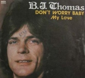 Don't Worry Baby - Image: Don't Worry Baby B.J. Thomas