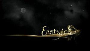 Eastwick (TV series) - Image: Eastwick intertitle