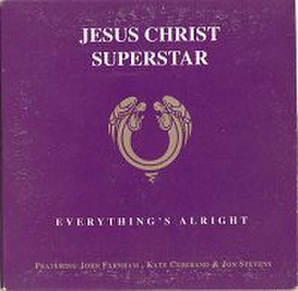 Everything's Alright (Jesus Christ Superstar song) - Image: Everything's Alright single cover