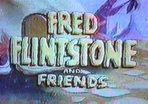Fred Flintstone and Friends - Image: Fred Flintstone and Friends