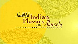 Healthful Indian Flavors with Alamelu.jpg